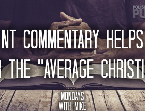 """NT Commentary Helps For the """"Average Christian"""""""