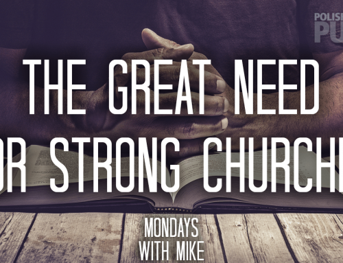 The Great Need For Strong Churches