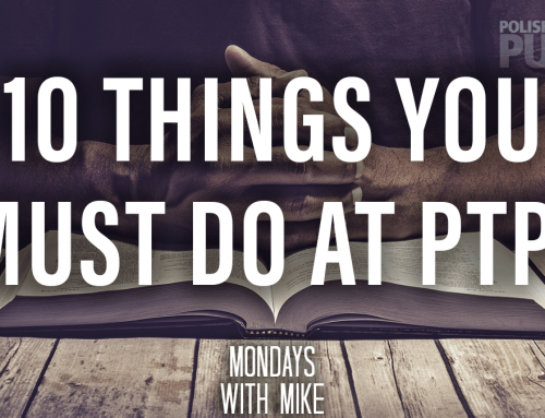10 Things You Must Do at PTP!