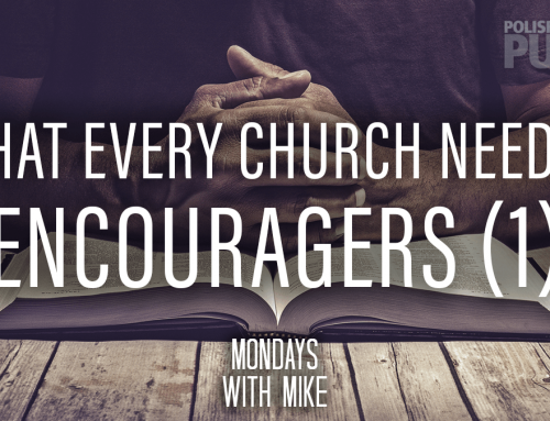 What Every Church Needs – Encouragers (1)