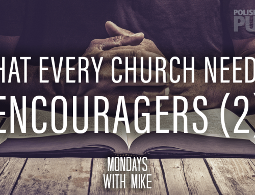 What Every Church Needs – Encouragers (2)