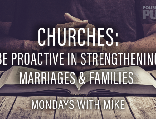 Churches: Be Proactive In Strengthening Marriages & Families