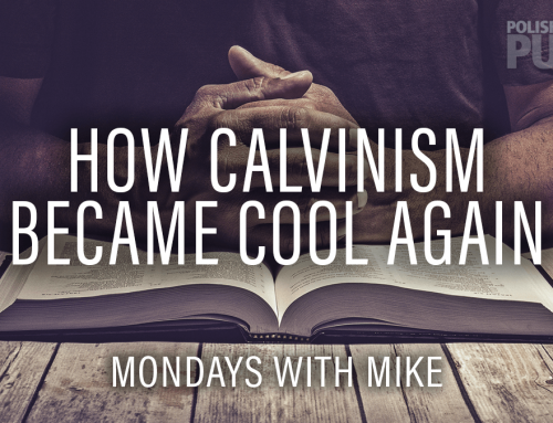 How Calvinism Became Cool Again